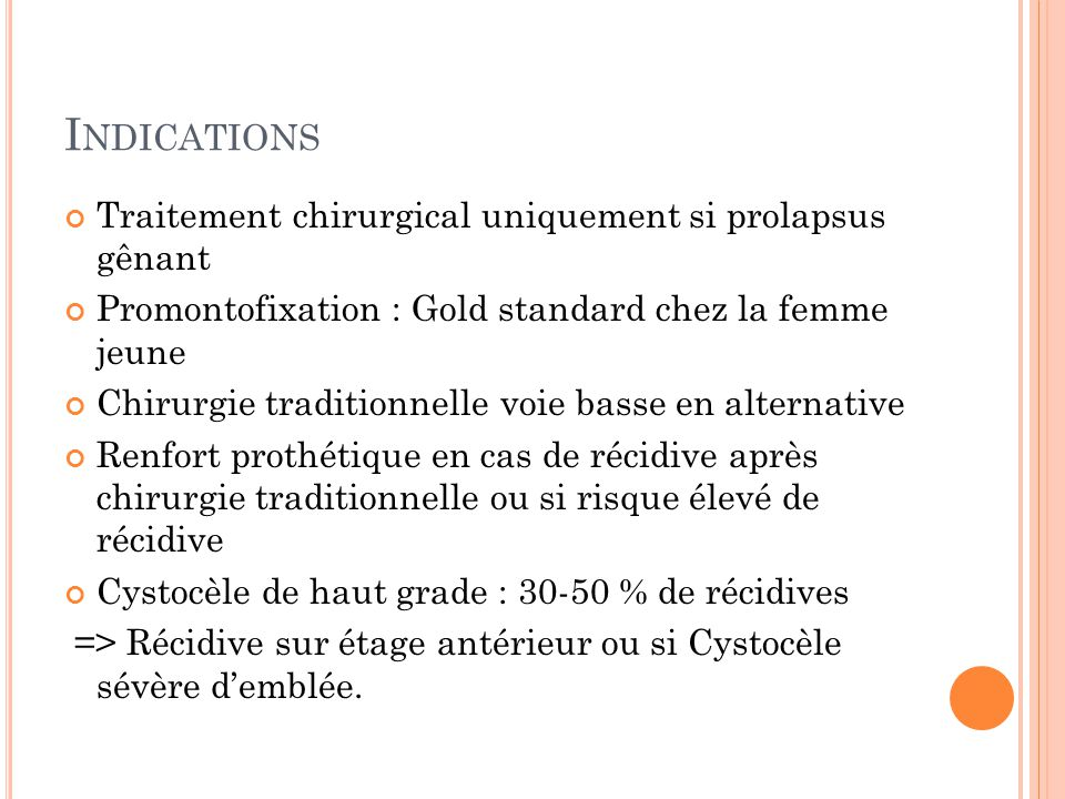 Indications Traitement chirurgical uniquement si prolapsus gênant