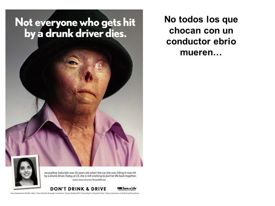 No todos los que chocan con un conductor ebrio mueren…