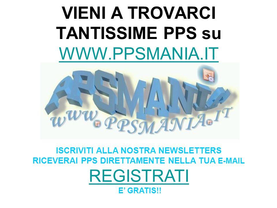 VIENI A TROVARCI TANTISSIME PPS su WWW.PPSMANIA.IT