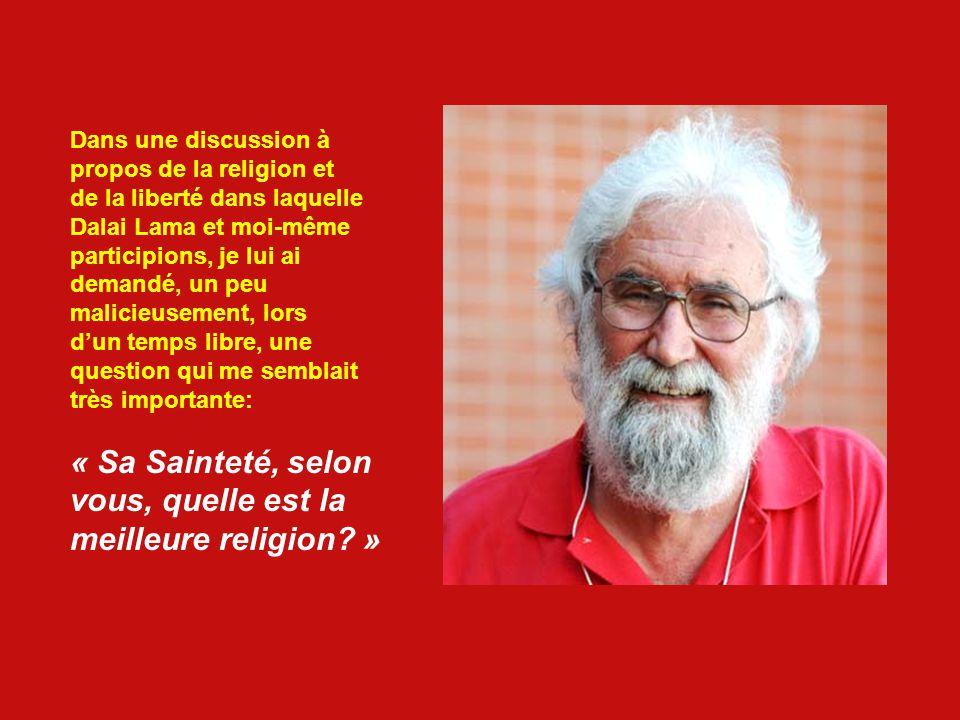 « Sa Sainteté, selon vous, quelle est la meilleure religion »
