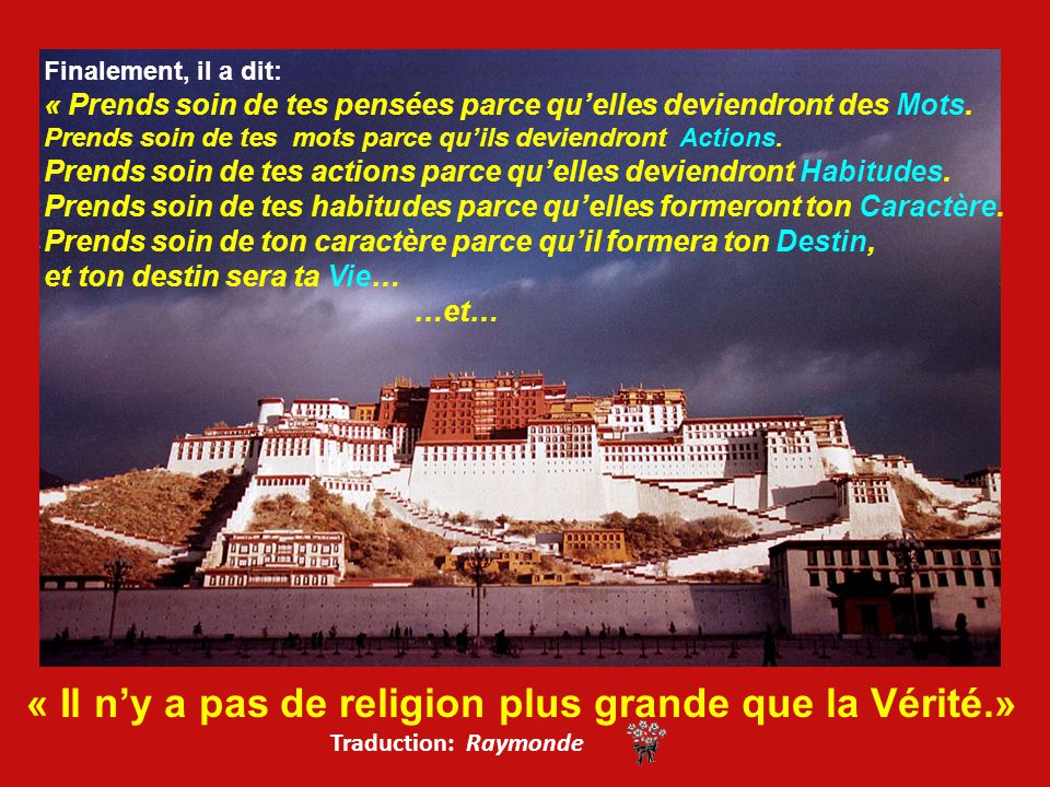 « Il n'y a pas de religion plus grande que la Vérité.»