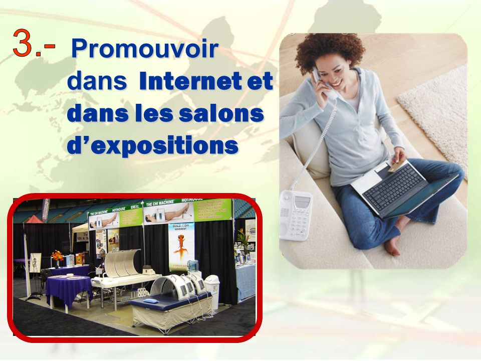 Promouvoir dans Internet et dans les salons d'expositions