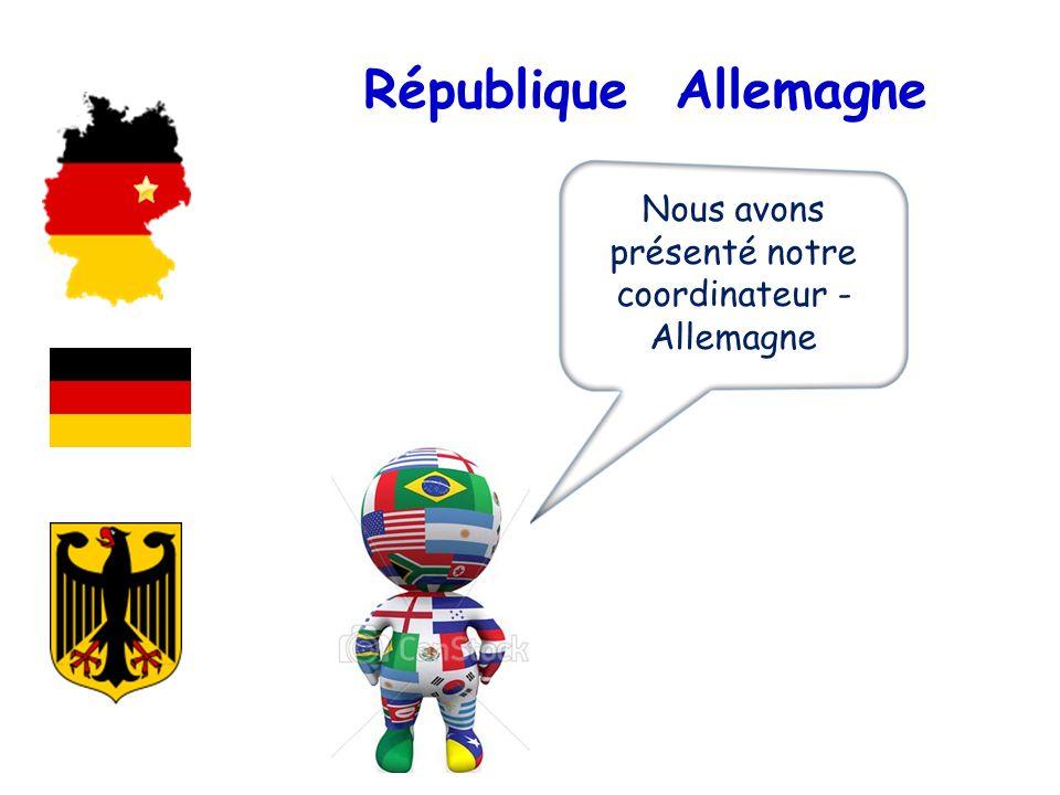 Nous avons présenté notre coordinateur - Allemagne