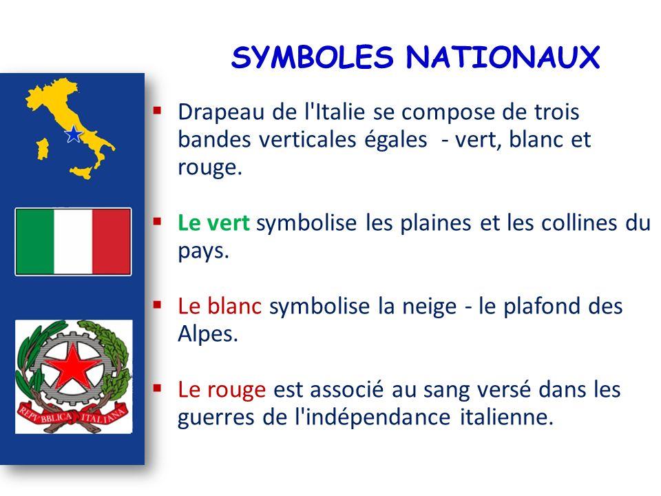 SYMBOLES NATIONAUX Drapeau de l Italie se compose de trois bandes verticales égales - vert, blanc et rouge.
