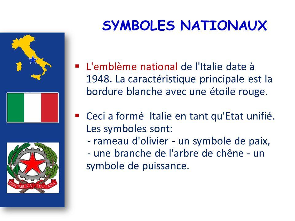 SYMBOLES NATIONAUX L emblème national de l Italie date à 1948. La caractéristique principale est la bordure blanche avec une étoile rouge.