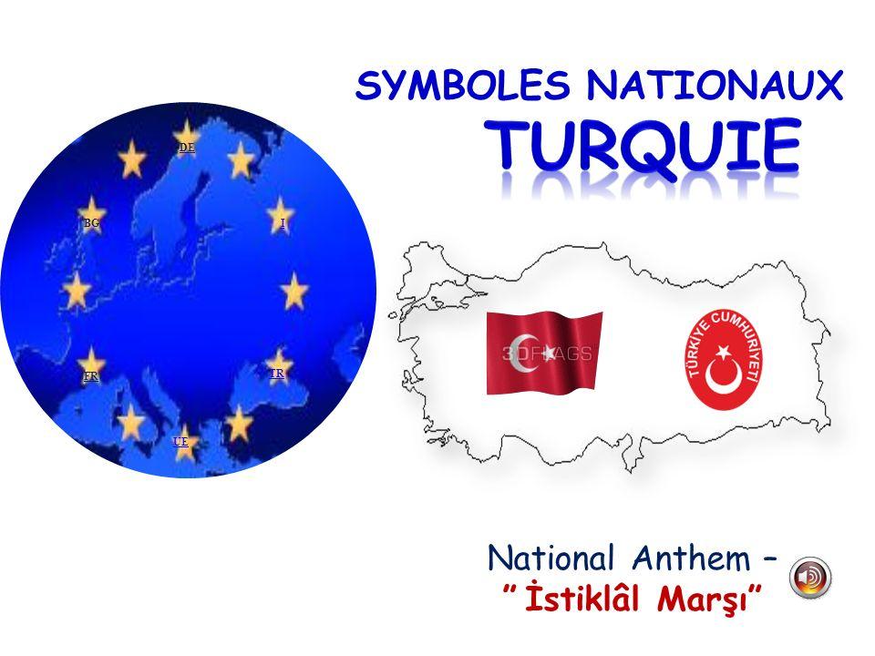 TURQUIE SYMBOLES NATIONAUX National Anthem – İstiklâl Marşı DE BG I