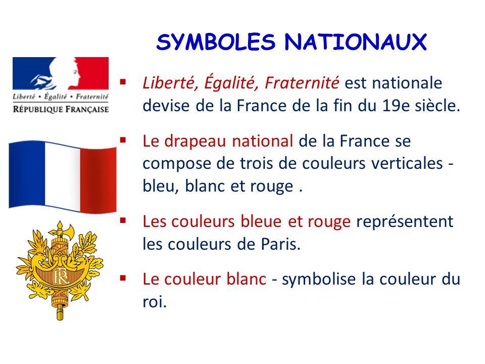 SYMBOLES NATIONAUX Liberté, Égalité, Fraternité est nationale devise de la France de la fin du 19e siècle.