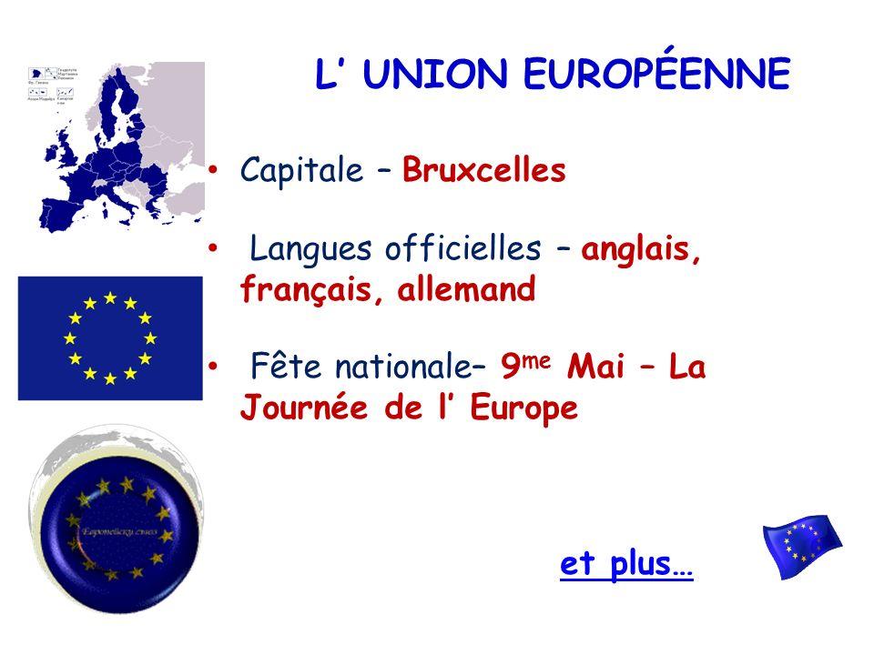 L' UNION EUROPÉENNE Capitale – Bruxcelles
