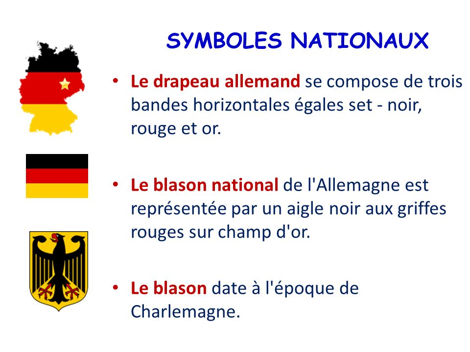 SYMBOLES NATIONAUX Le drapeau allemand se compose de trois bandes horizontales égales set - noir, rouge et or.