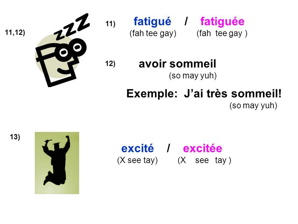 Exemple: J'ai très sommeil!