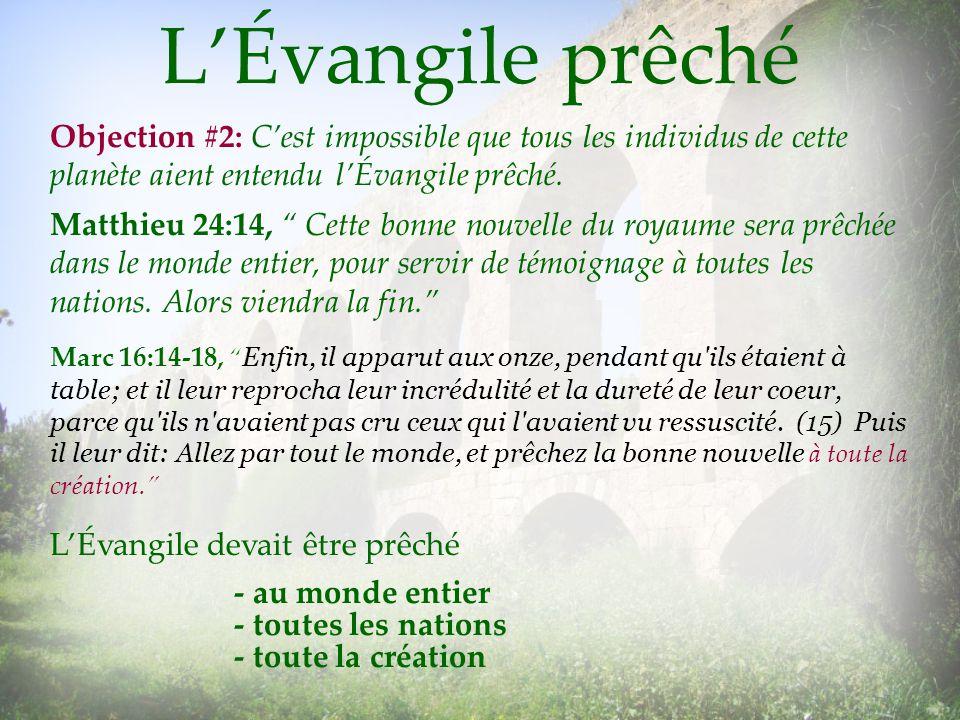 L'Évangile prêché Objection #2: C'est impossible que tous les individus de cette planète aient entendu l'Évangile prêché.