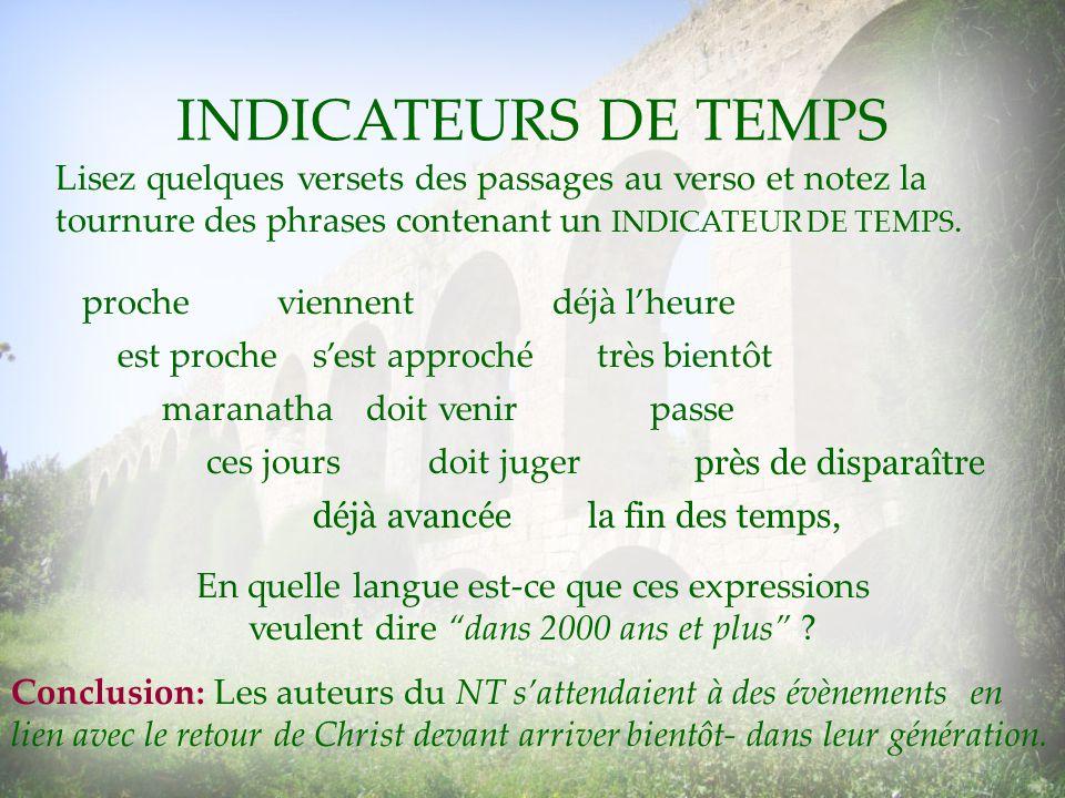 INDICATEURS DE TEMPS Lisez quelques versets des passages au verso et notez la tournure des phrases contenant un INDICATEUR DE TEMPS.