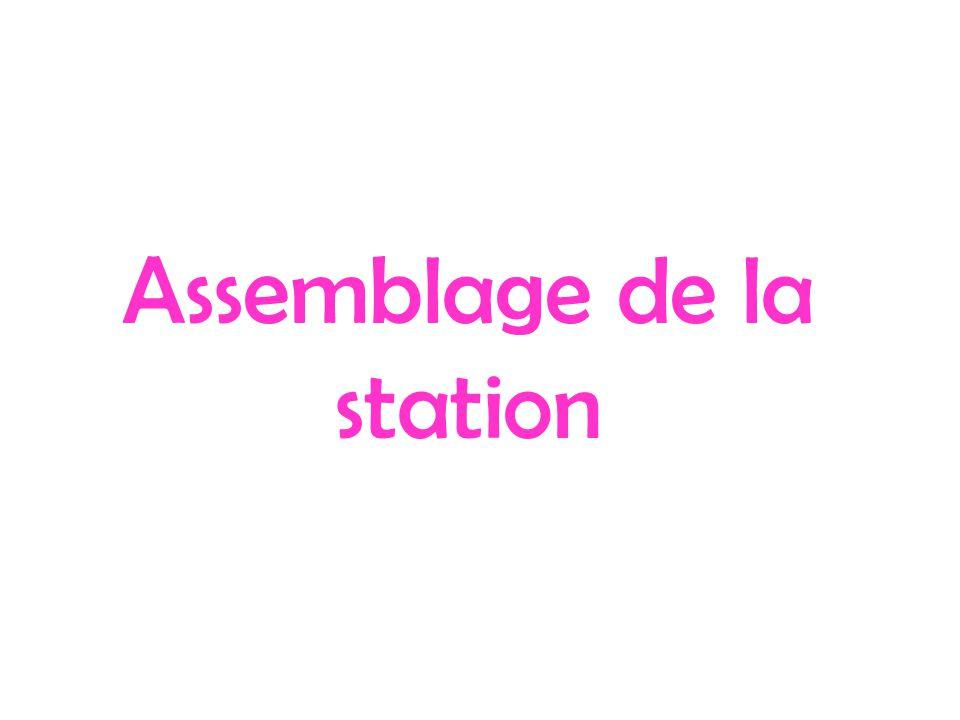 Assemblage de la station