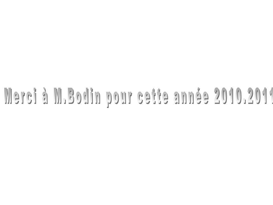 Merci à M.Bodin pour cette année 2010.2011