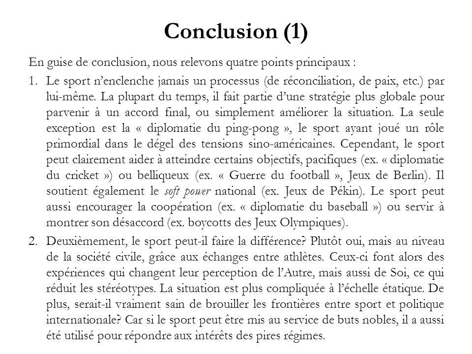 Conclusion (1) En guise de conclusion, nous relevons quatre points principaux :