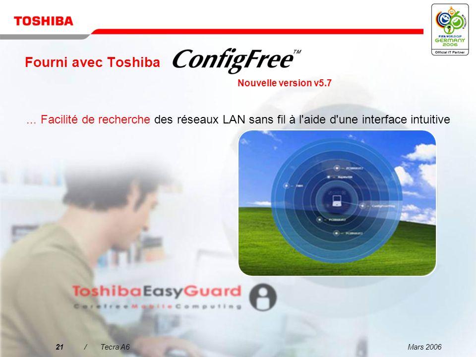 Fourni avec ToshibaNouvelle version v5.7. ... Facilité de recherche des réseaux LAN sans fil à l aide d une interface intuitive.