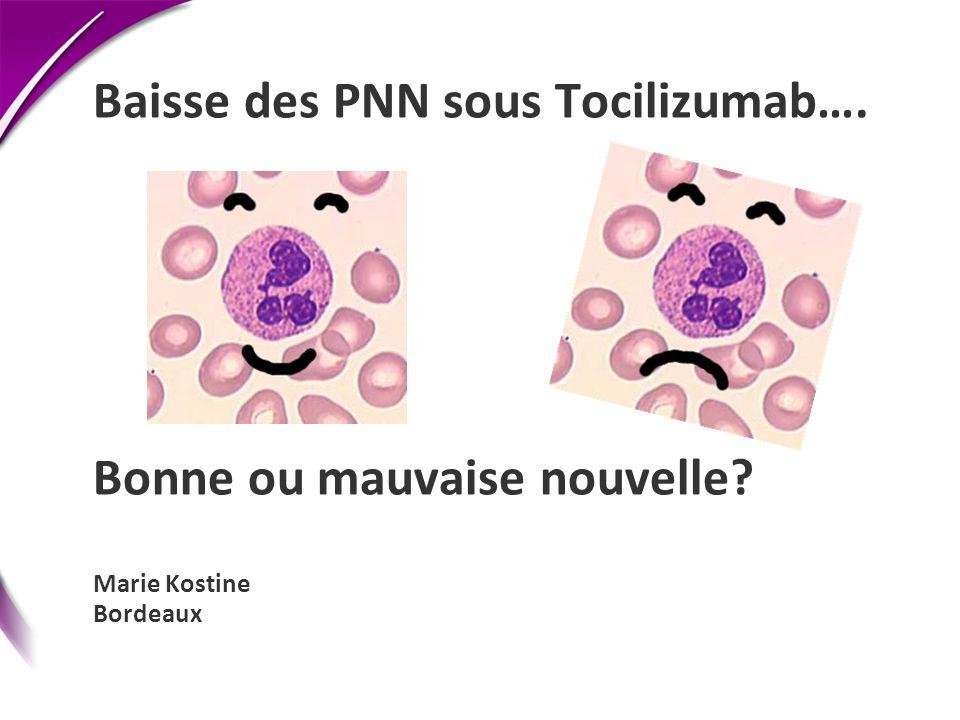Baisse des PNN sous Tocilizumab…. Bonne ou mauvaise nouvelle