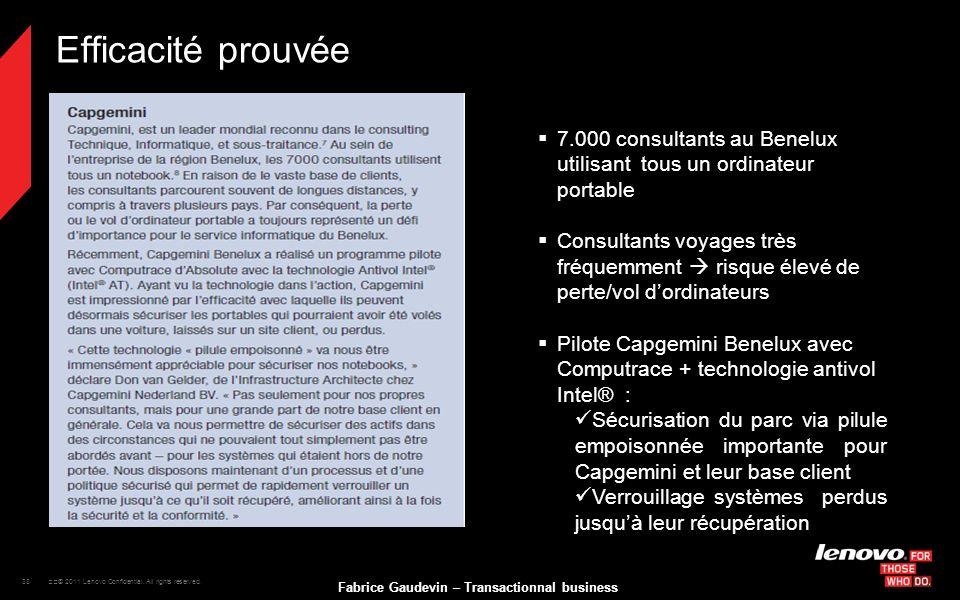 Efficacité prouvée 7.000 consultants au Benelux utilisant tous un ordinateur portable.