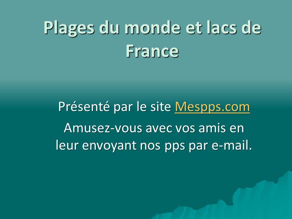 Plages du monde et lacs de France