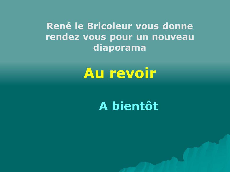 René le Bricoleur vous donne rendez vous pour un nouveau diaporama