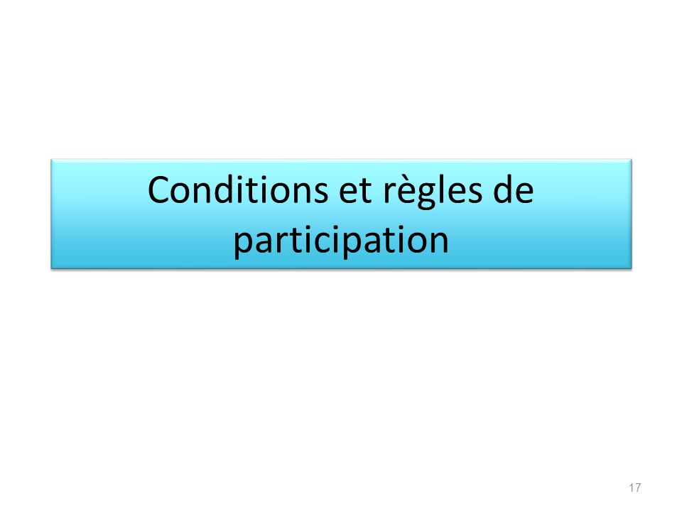 Conditions et règles de participation