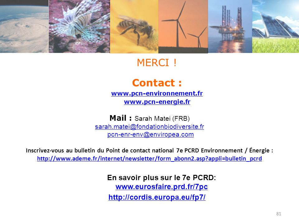 En savoir plus sur le 7e PCRD: www.eurosfaire.prd.fr/7pc