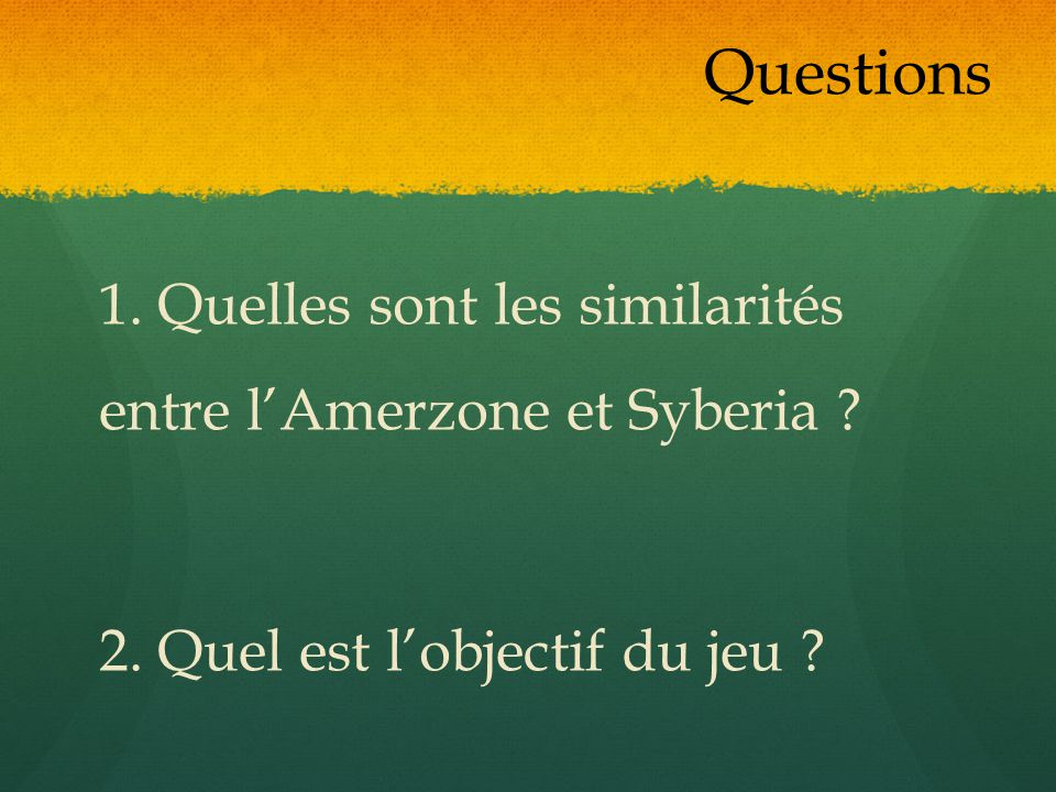 Questions 1. Quelles sont les similarités entre l'Amerzone et Syberia .