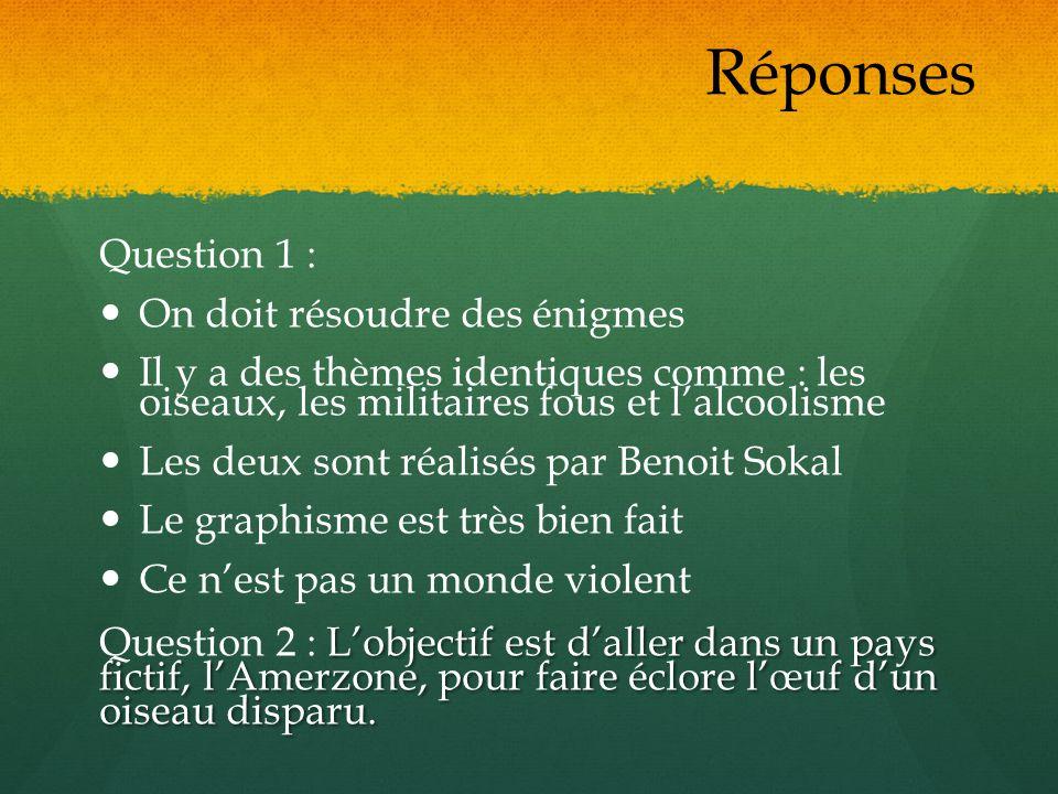 Réponses Question 1 : On doit résoudre des énigmes