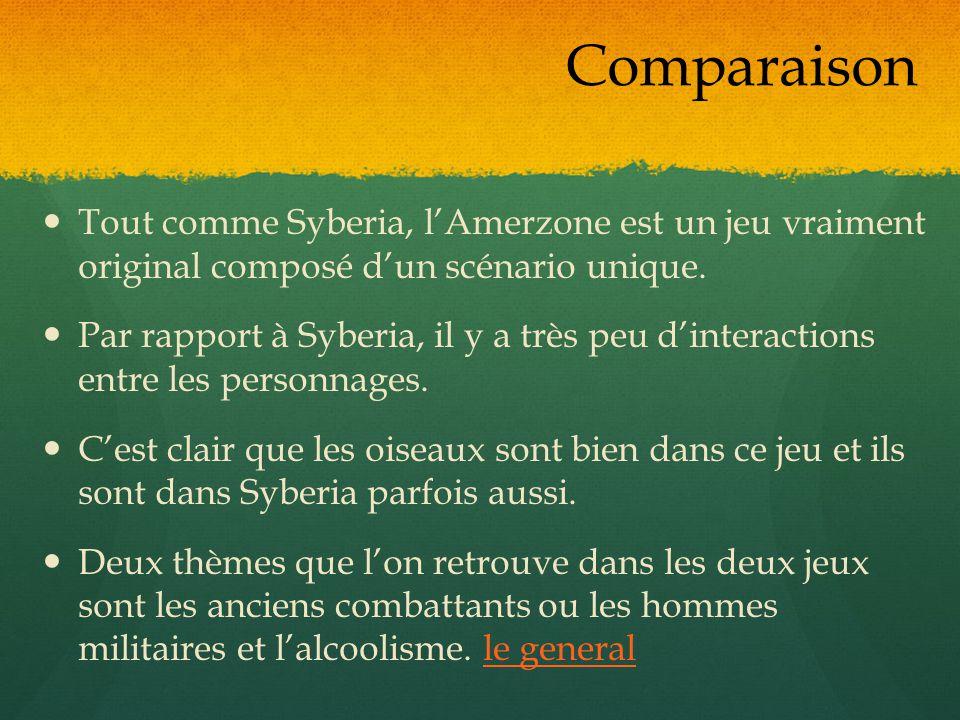 Comparaison Tout comme Syberia, l'Amerzone est un jeu vraiment original composé d'un scénario unique.