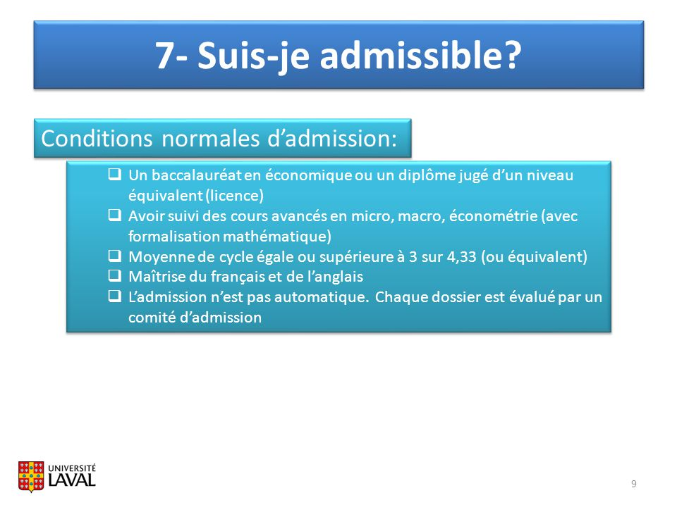 7- Suis-je admissible Conditions normales d'admission: