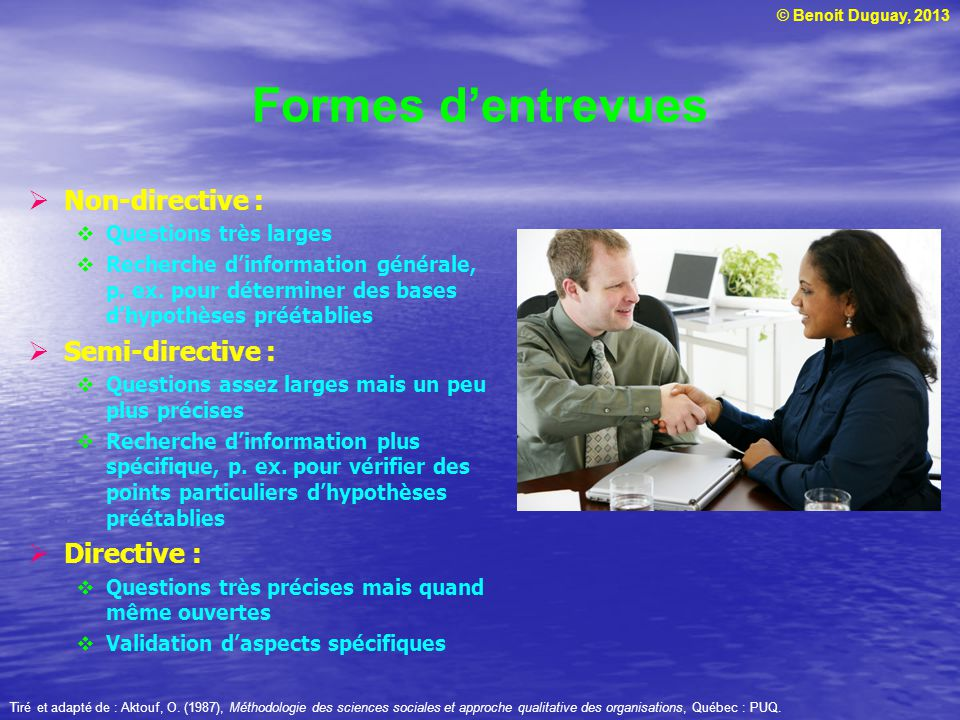 Formes d'entrevues Non-directive : Semi-directive : Directive :