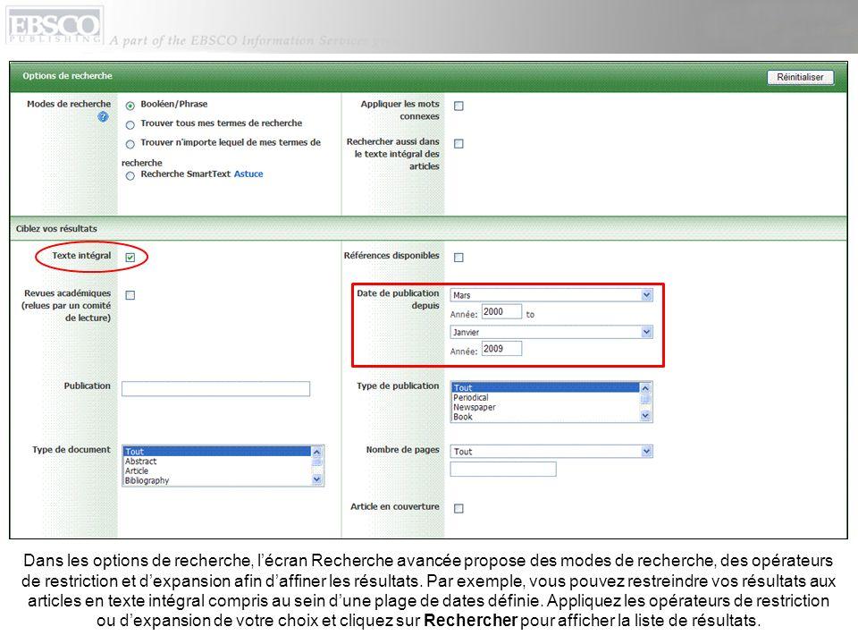 Dans les options de recherche, l'écran Recherche avancée propose des modes de recherche, des opérateurs de restriction et d'expansion afin d'affiner les résultats.