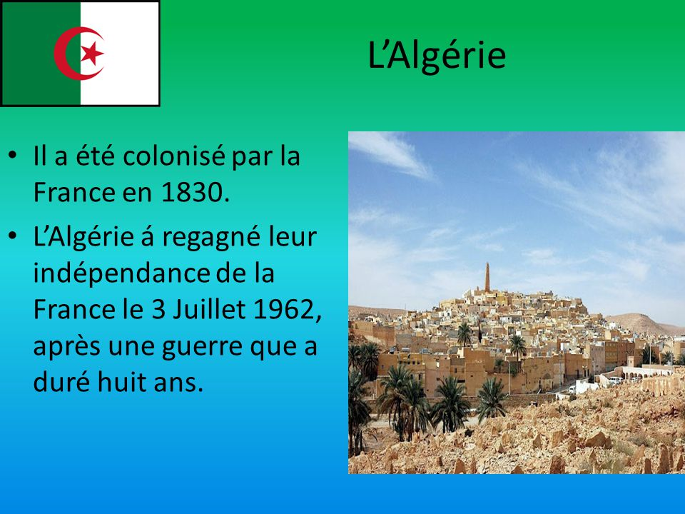 L'Algérie Il a été colonisé par la France en 1830.