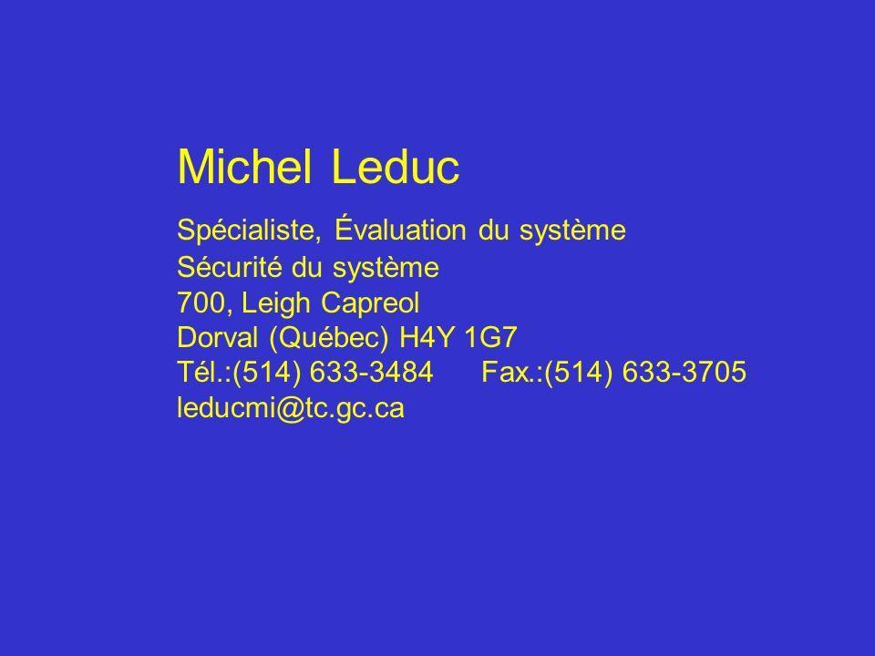 Michel Leduc Spécialiste, Évaluation du système Sécurité du système