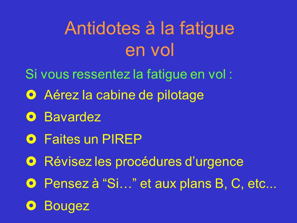 Antidotes à la fatigue en vol