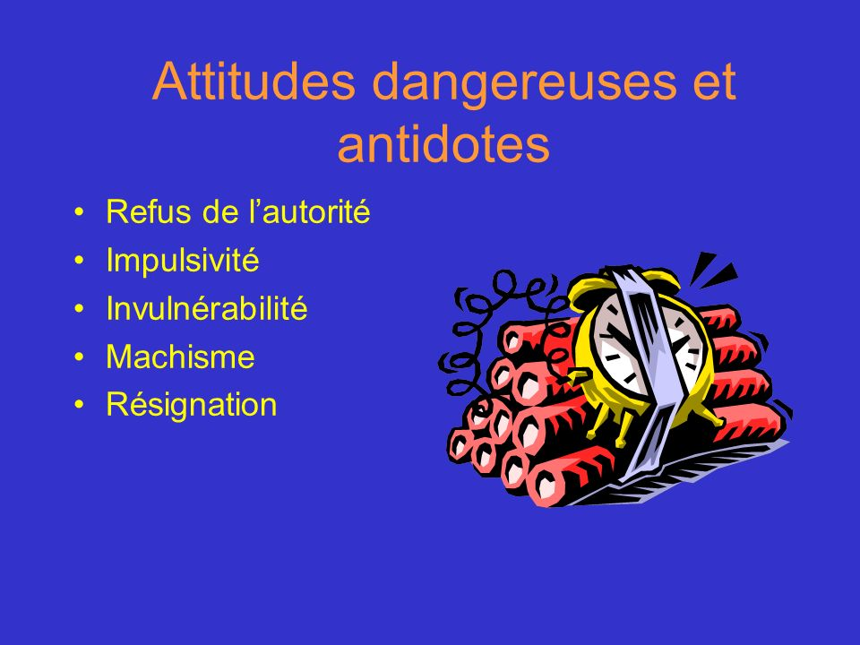 Attitudes dangereuses et antidotes