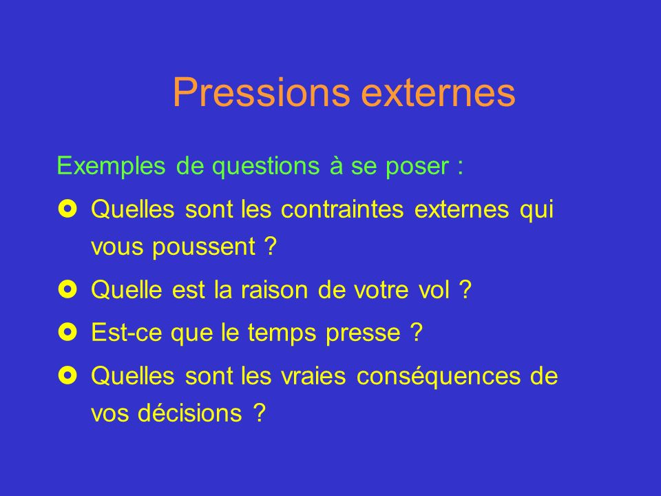Pressions externes Exemples de questions à se poser :