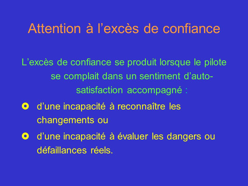 Attention à l'excès de confiance