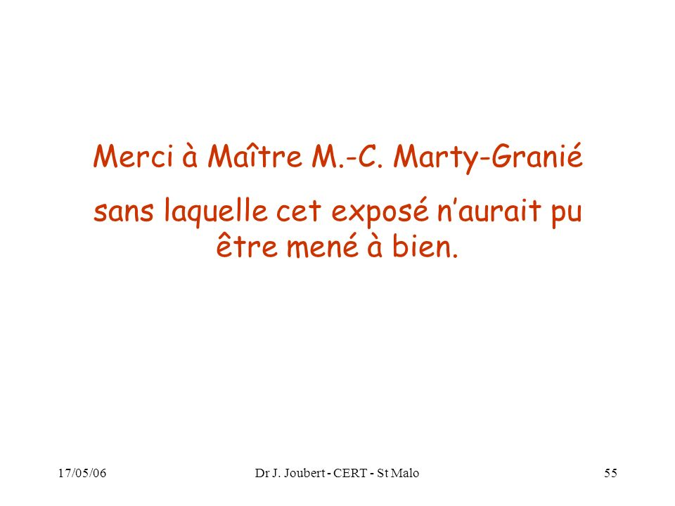 Merci à Maître M.-C. Marty-Granié