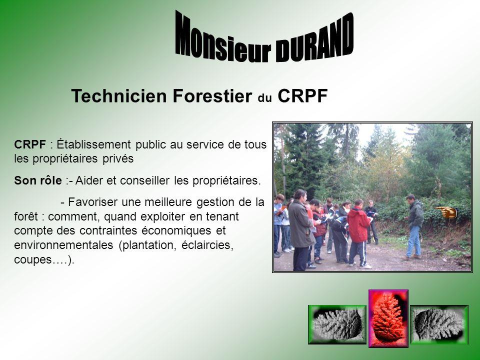 Monsieur DURAND Technicien Forestier du CRPF