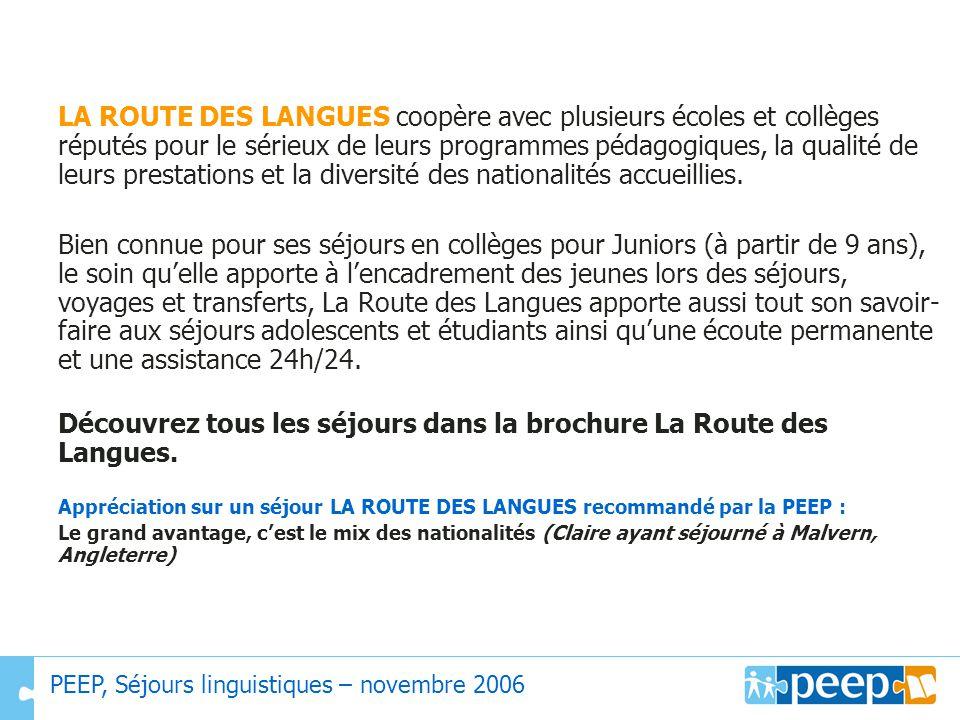 LA ROUTE DES LANGUES coopère avec plusieurs écoles et collèges réputés pour le sérieux de leurs programmes pédagogiques, la qualité de leurs prestations et la diversité des nationalités accueillies.