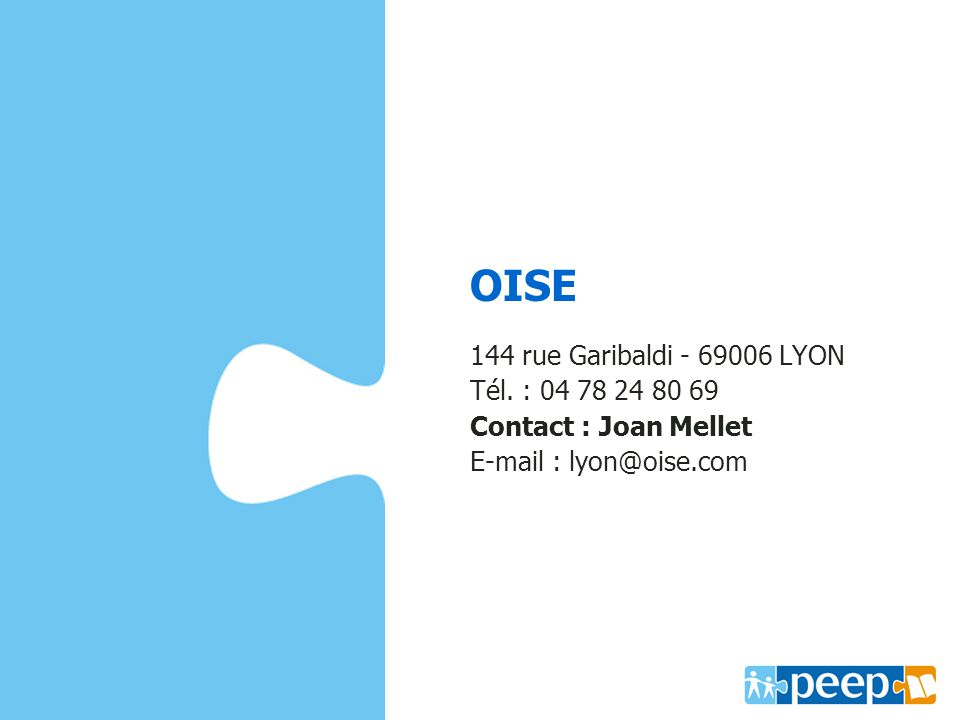 OISE ww.oise.com 144 rue Garibaldi - 69006 LYON Tél. : 04 78 24 80 69