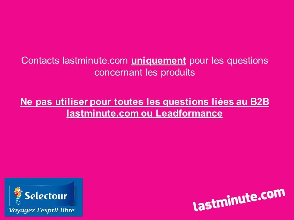 Contacts lastminute.com uniquement pour les questions concernant les produits