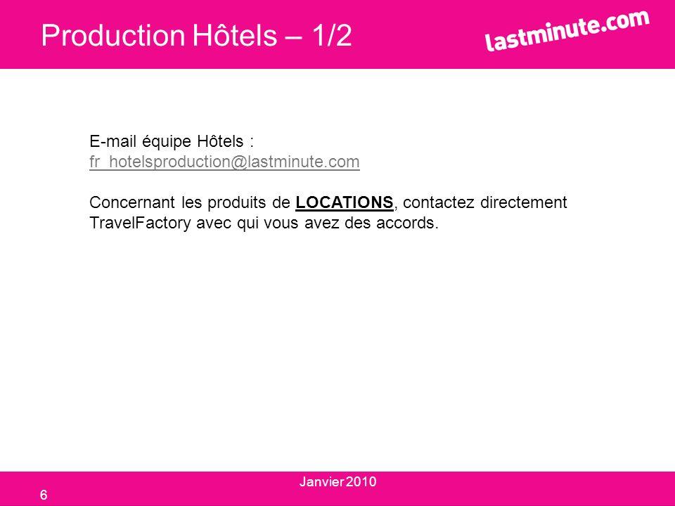 Production Hôtels – 1/2 E-mail équipe Hôtels :