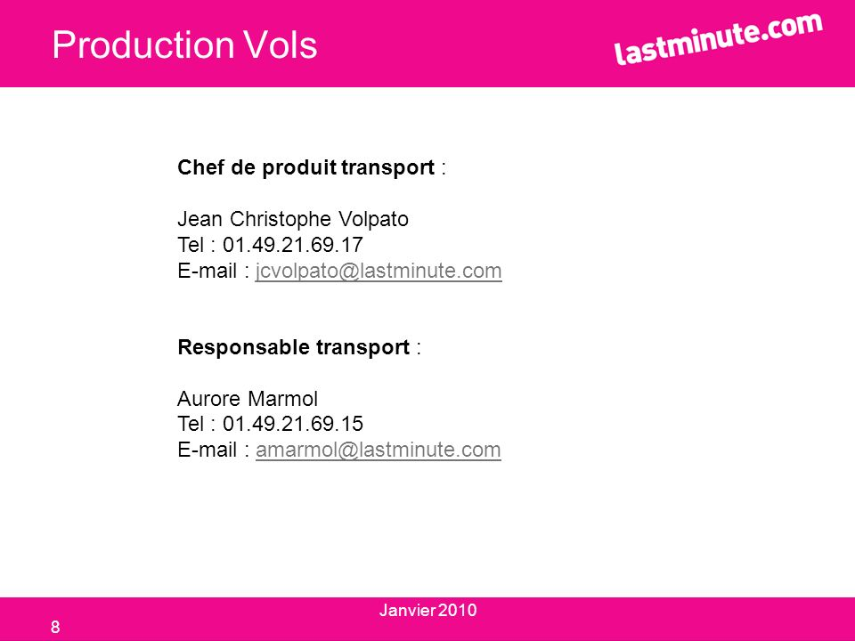 Production Vols Chef de produit transport : Jean Christophe Volpato