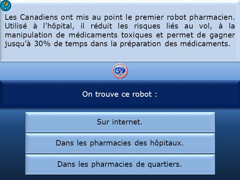 Le robot mis au point sert :