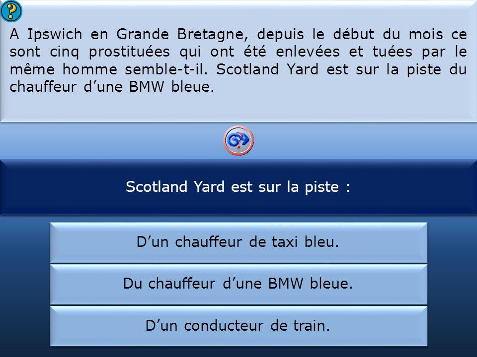 Scotland Yard est sur la piste : A Ipswich il ya eu :