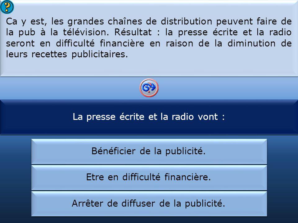 La presse écrite et la radio vont : Les chaînes de distribution :