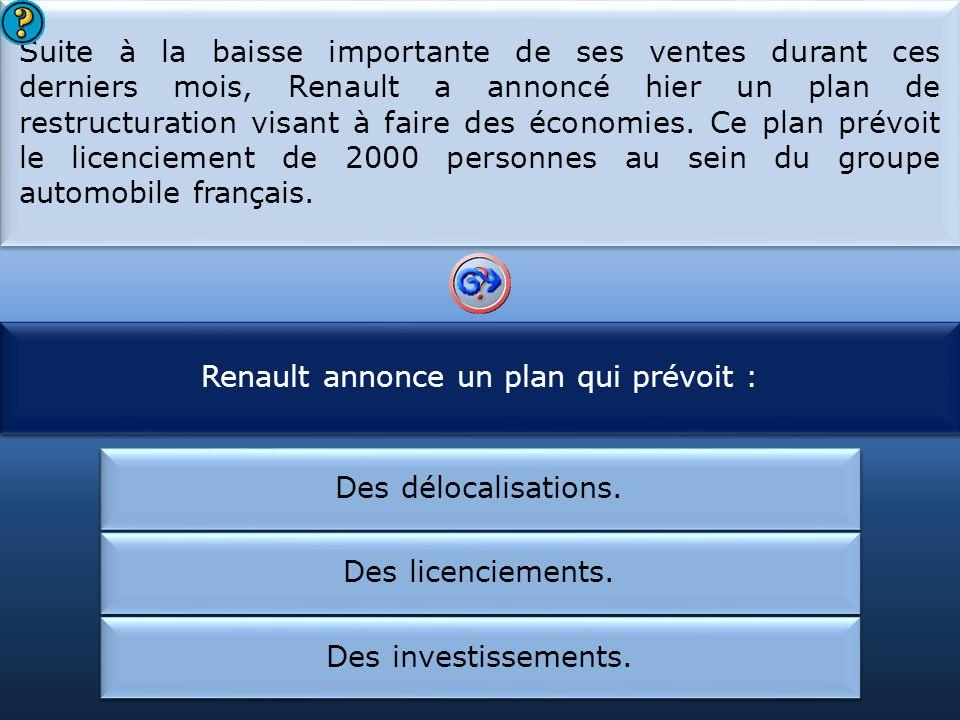 Renault annonce un plan qui prévoit : Chez Renault, il y a :