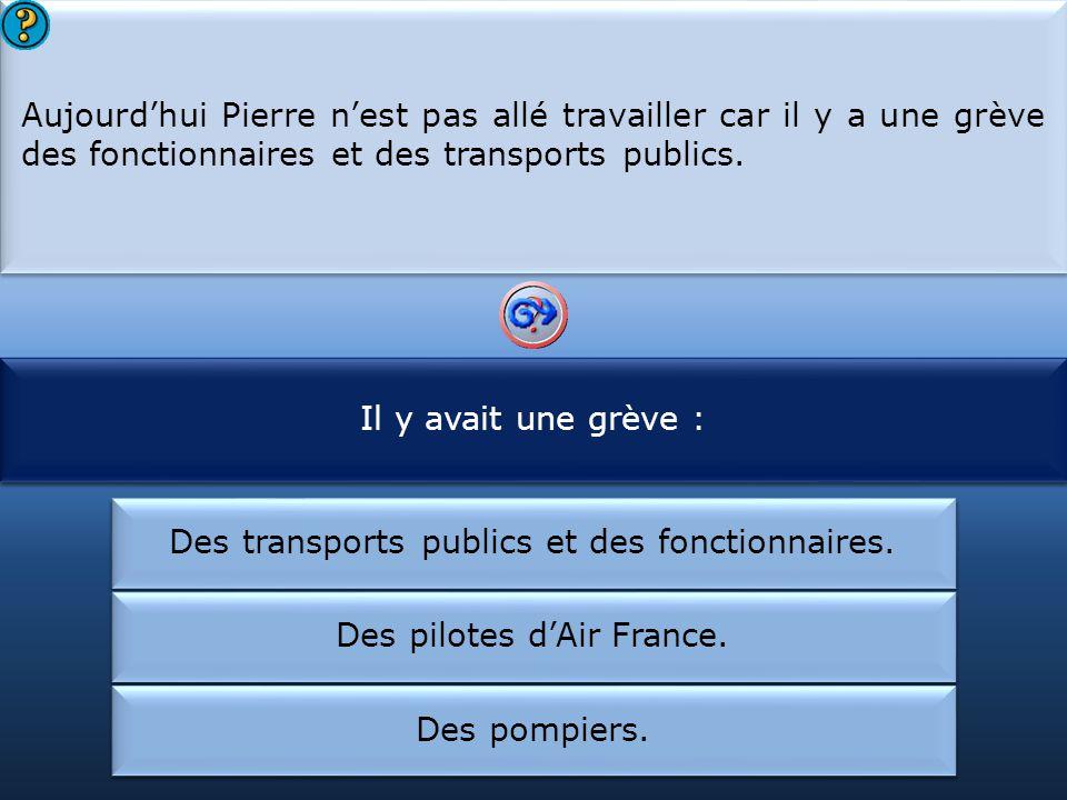 Pierre n'a pu aller travailler :